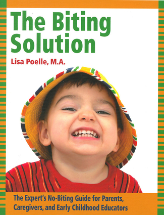 The Biting Solution:  The Expert's Guide for Parents, Caregivers, and Early Childhood Educators